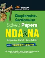 Chapterwise-Sectionwise Solved Papers NDA & NA (Mathematics/English/General Ability) with Explanatory Solutions: Book by Experts Compilation