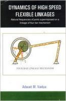 Dyanamics of high speed flexible linkages (English): Book by Adwait M Vaidya
