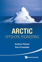 Arctic Offshore Engineering: Book by Andrew C. Palmer