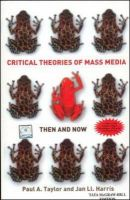Critical Theories of Mass Media: Then and Now: Book by TAYLOR