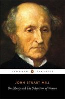 On Liberty and the Subjection of Women: Book by John Stuart Mill