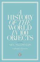 A History of the World in 100 Objects: Book by Neil Mac Gregor