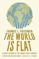 The World Is Flat: A Brief History of the Twenty-First Century:Book by Author-Thomas L Friedman