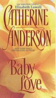 Baby Love: Book by Catherine Anderson
