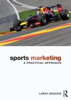 Sports Marketing: A Practical Approach: Book by Larry DeGaris