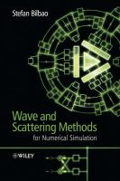 Wave and Scattering Methods in Numerical Simulation: Book by Stefan Bilbao
