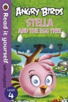 Angry Birds: Stella and the Egg Tree - Read it Yourself with Ladybird