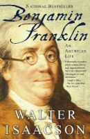Benjamin Franklin : An American Life: Book by Walter Isaacson