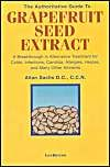 The Authoritative Guide to Grapefruit Seed Extract: A Breakthrough in Alternative Treatment for Colds, Infections, Candida, Allergies, Herpes and Many Other Ailments: Book by Allan Sachs