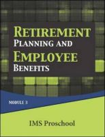 Retirement Planning and Employee benefits: Module 3: Book by Ims Proschool