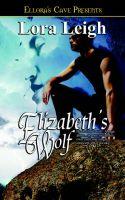 Elizabeth's Wolf: Book by Lora Leigh