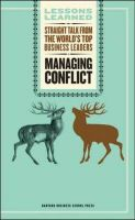 Managing Conflict: Straight Talk from the World's Top Business Leaders: Book by Fifty Lessons,Harvard Business School Press