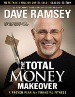 The Total Money Makeover: Classic Edition: A Proven Plan for Financial Fitness: Book by Dave Ramsey