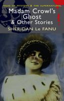Madam Crowl's Ghost & Other Stories: Book by Joseph Sheridan Le Fanu , M. R. James , David Stuart Davies
