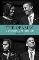 The Obamas: A Mission, a Marriage:Book by Author-Jodi Kantor