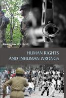 Human Rights And Inhuman Wrongs: Book by Sanker Sen,IPS (Retd.)
