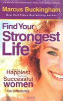 Find Your Strongest Life:Book by Author-Marcus Buckingham