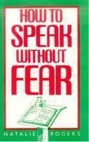 How to Speak without Fear: Book by Natalie Rogers