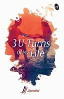 The 3 U - Turns of My Life (English) (Paperback): Book by Jitendra Gianchandani
