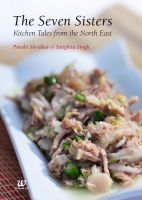 The Seven Sisters: Kitchen Tales from the North East: 1 : Book by Purabi Shridar, Sangitha Singh