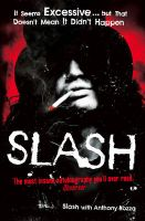 Slash: The Autobiography: Book by Slash,Anthony Bozza