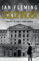 Goldfinger: James Bond 007: Book by Ian Fleming