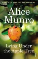 Lying Under the Apple Tree (Lead Title): Book by  Alice Munro