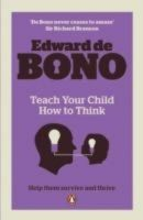 Teach Your Child How To Think: Book by Edward De Bono