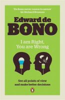 I am Right-You are Wrong: From This to the New Renaissance, from Rock Logic to Water Logic: Book by Edward De Bono