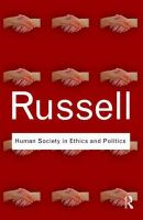 Human Society in Ethics and Politics: Book by Bertrand Russell