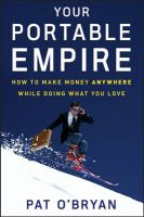Your Portable Empire: How to Make Money Anywhere While Doing What You Love: Book by Pat O'Bryan