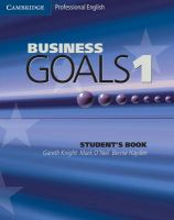 Business Goals 1 Student's Book: Book by Gareth Knight , Mark O'Neil , Bernie Hayden