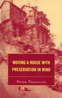 Moving a House with Preservation in Mind: Book by Peter Paravalos