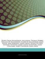 Articles on People from Malmesbury, Including: Thomas Hobbes, William of Malmesbury, Eilmer of Malmesbury, James Dyson, Kris Marshall, James Grout, Julian Pettifer, Hannah Twynnoy, James Castle (Sculptor), James Constable, Mary Chandler: Book by Hephaestus Books