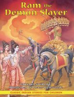Ram the Demon Slayer: Classic Indian Stories for Children:Book by Author-Vatsala Sperling , Pieter Weltervrede