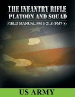 Field Manual FM 3-21.8 (FM 7-8) The Infantry Rifle Platoon and Squad March 2007: Book by U.S. Army