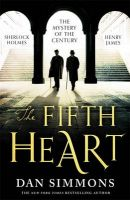 The Fifth Heart: Book by Dan Simmons
