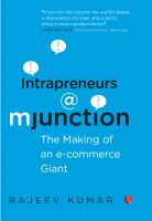 Intrapreneurs @ Mjunction : The Making Of An E-Commerce Giant: Book by Rajeev Kumar