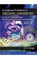 Conceptual Problems in Organic Chemistry for the IIT JEE and Other Engineering Entrance Examinations: Book by D. K. Singh