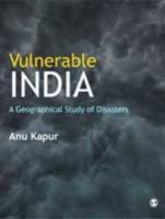 Vulnerable India: A Geographical Study of Disasters: Book by Anu Kapur