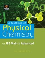 A Textbook of PHYSICAL CHEMISTRY for JEE Main & Advanced and Other Engineering Entrances: Book by Dr. R K Gupta