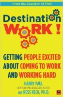 Destination Work: Book by Harry Paul