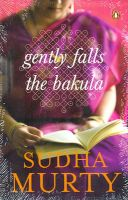 Gently Falls the Bakula:Book by Author-Sudha Murty