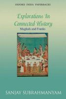 Mughals and Franks: Explorations in Connected History: Book by Sanjay Subrahmanyam