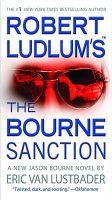 Robert Ludlum's the Bourne Sanction: Book by Robert Ludlum