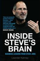 Inside Steve's Brain: Business Lessons from Steve Jobs, the Man Who Saved Apple: Book by Leander Kahney