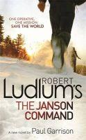 Robert Ludlum's The Janson Command: Book by Robert Ludlum,Paul Garrison