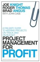 Project Management for Profit: Book by Joe Knight,Roger Thomas