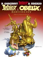 Asterix and Obelix's Birthday: the Golden Book 34:Book by Author-Rene Goscinny ,  Albert Uderzo