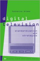 Digital Television Standardization and Strategies: Book by Katharina Grimme